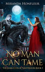 No Man Can Tame by Miranda Honfleur