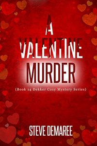 A Valentine Murder by Steven Demaree