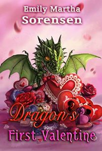 Dragon's First Valentine by Emily Martha Sorensen
