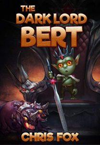 The Dark Lord Bert by Chris Fox