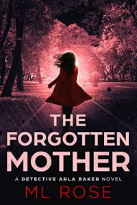 The Forgotten Mother by M.L. Rose