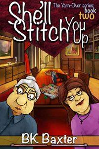 She'll Stitch You Up by B.K. Baxter