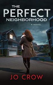 The Perfect Neighbourhood by Jo Crow