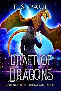 Draft of Dragons by T.S. Paul