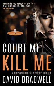 Court Me Kill Me by David Bradwell