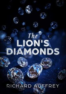 The Lion's Diamonds by Richard Auffrey