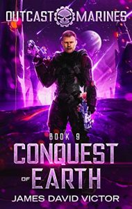 Conquest of Earth by James David Victor