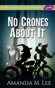 No Crones About It by Amanda M. Lee