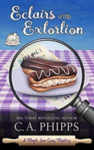 Eclairs and Extortion by C.A. Phipps