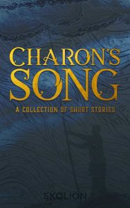 Charon's Song by Skolion Authors Collective