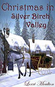 Christmas in Silver Birch Valley by Lorri Moulton
