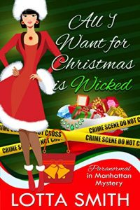 All I Want For Christmas is Wicked by Lotta Smith