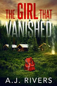 The Girl That Vanished by A.J. Rivers