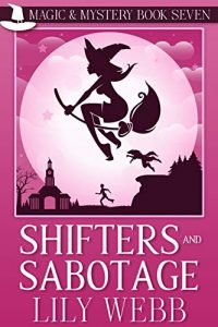 Shifters and Sabotage by Lily Webb