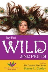 Izzy Rio's Wild and Pretty by Stacey L. Cooley