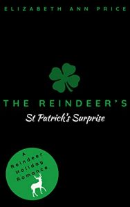 The Reindeer's St. Patrick's Surprise by Elizabeth Ann Price