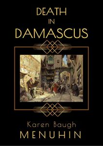 Death in Damascus by Karen Baugh Menuhin