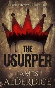 The Usurper by James Alderdice