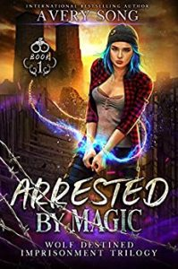 Arrested by Magic by Avery Song