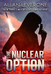 The Nuclear Option by Alan Leverone