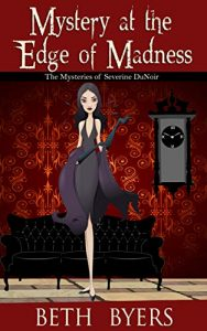 Mystery at the Edge of Madness by Beth Byers
