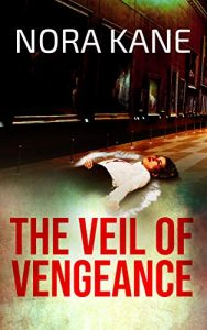 The Veil of Vengeance by Nora Kane
