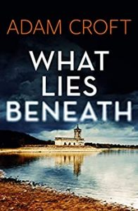 What Lies Beneath by Adam Croft