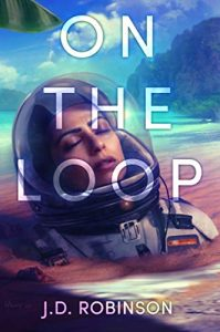On the Loop by J.D. Robinson