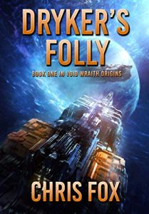Dryker's Folly by Chris Fox