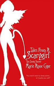 Tales From a Scarygirl Two: Darkly Sinister by Marie Anne Cope