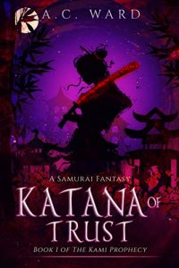 Katana of Trust by A.C. Ward