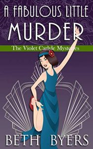 A Fabulous Little Murder by Beth Byers