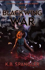 The Blackwing War by K.B. Spangler