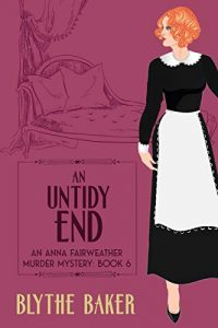 An Untidy End by Blythe Baker