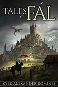 Tales of Fál by Kyle Alexander Romines