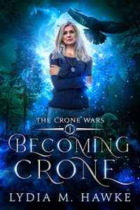 Becoming Crone by Lydia M. Hawke