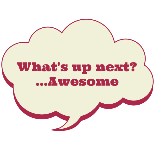 whats next - awesome
