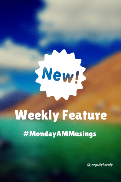 New Feature #MondayAMMusings