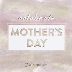 Celebrate Mother's Day Newborns with JOEY Restaurants $100 Gift Card