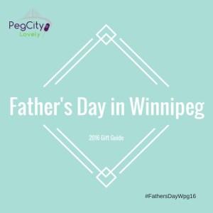 Father's Day Winnipeg #FathersDayWpg16