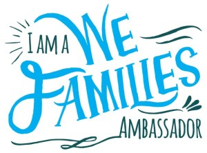 Announcement: I Am A #WEFamilies Ambassador!