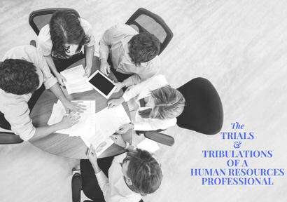 The Trials and Tribulations of an HR Professional