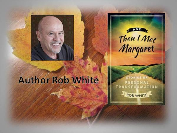 Rob White shares the transformational lessons of a lifetime