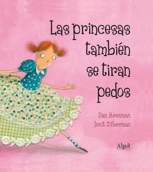 """""""Las princesas también se tiran pedos"""" de I. Brenman"""