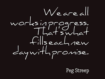 We Are All Works in Progress