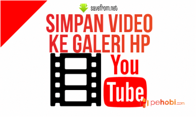 Cara Simpan Video Youtube ke Galeri HP