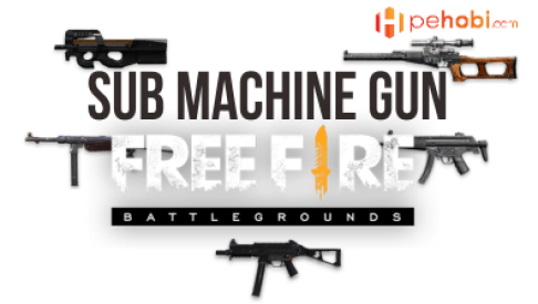 Sub Machine Gun Terbaik Free Fire Battlegrounds
