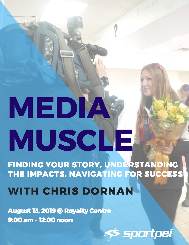Media Muscle: Media Training Workshop with Chris Dornan @ House of Sport (Sport PEI)