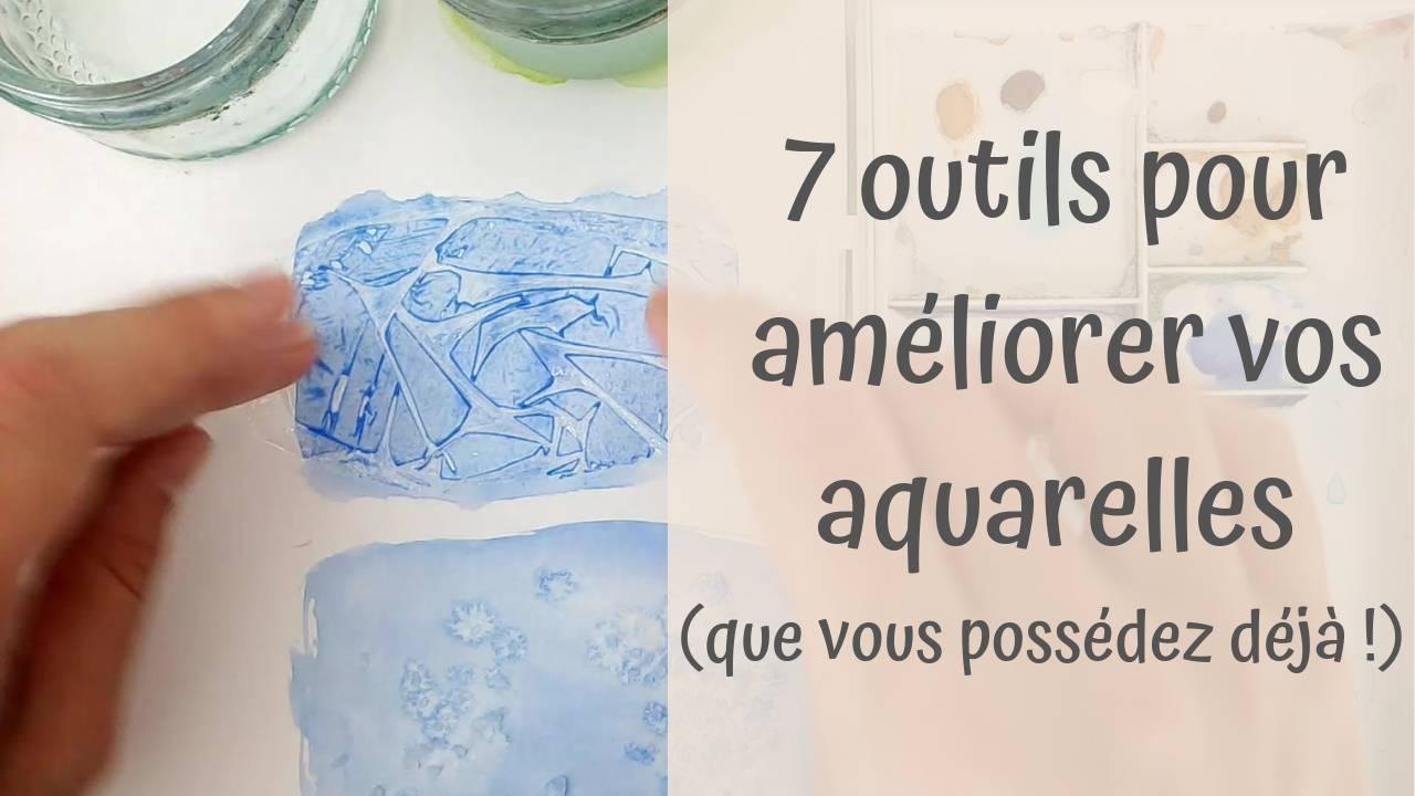 Améliorez vos aquarelles avec 7 outils que vous possédez déjà
