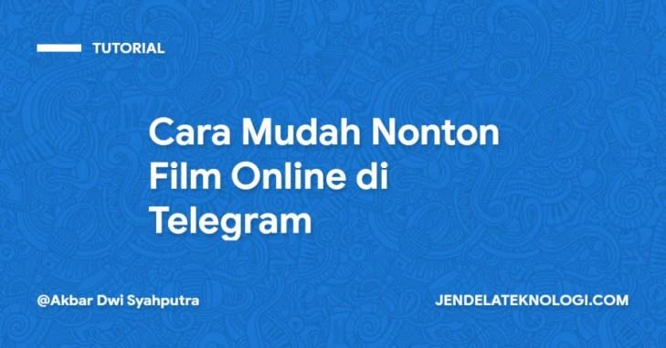 Cara Mudah Nonton Film Online di Telegram